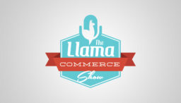Llama Commerce Show Blog Graphic