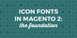 Icon Fonts In Magento 2: the foundation