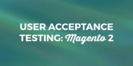 User Acceptance Testing: Magento 2