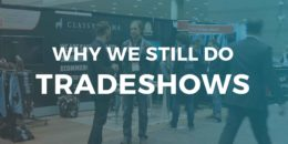 Why we still do tradeshows