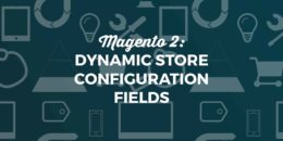 Magento 2: Dynamic Store Configuration Fields