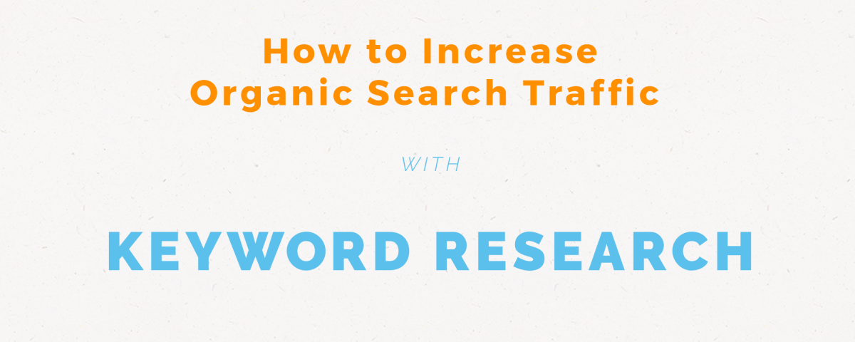 How to Increase Organic Traffic with Keyword Research