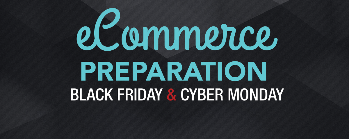 Preparing For Black Friday and Cyber Monday