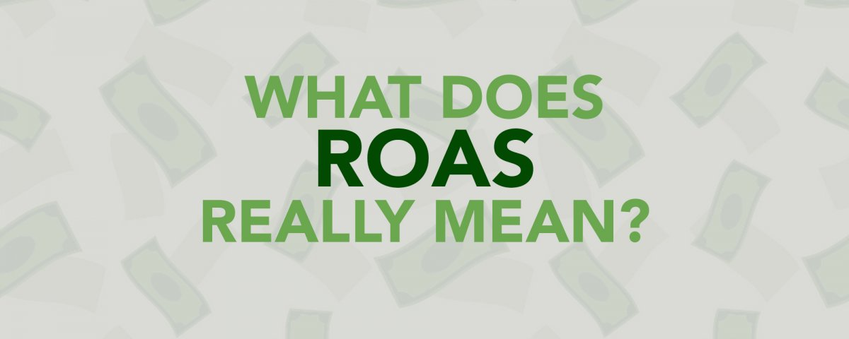 What does ROAS really mean?