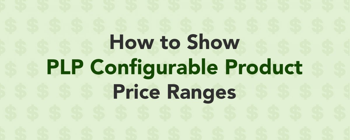 Display Configurable Product Price Ranges in Magento 2