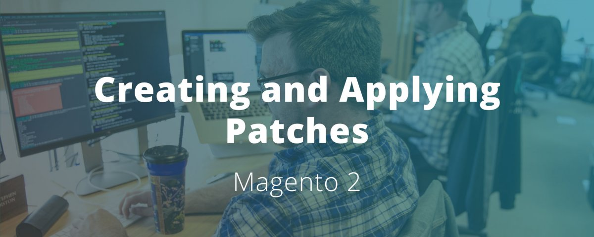 Create and Apply Patches to Magento 2