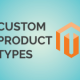 Custom Product Types in Magento 2