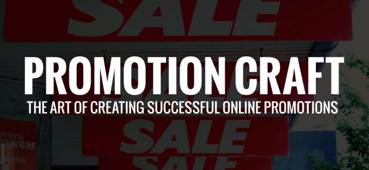Promotion Craft – The Art of Creating Successful Online Promotions