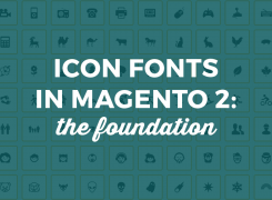 Icon Fonts in Magento 2: A Foundation